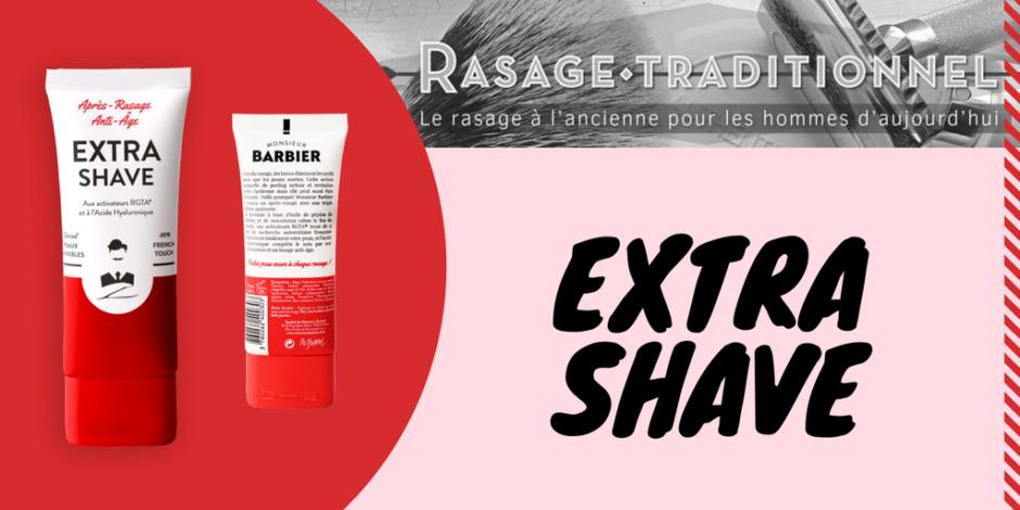 Extra-Shave : Avis du forum rasage traditionnel sur les produits de rasage monsieur barbier